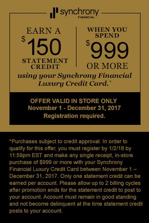 Earn $150 Cash Back Paid as a statement credit when you spend $999 or more with your Synchrony Financial Luxury Credit Card! Offer Valid November 1-December 31, 2017